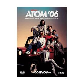 THE CONVOY SHOW vol.25「ATOM'06」